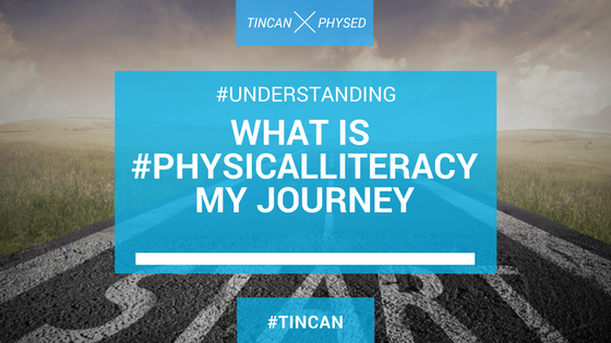 What is #physicalliteracy- My Journey